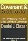 Covenant and Constitutionalism : The Covenant Tradition in Politics, Elazar, Daniel J. and Elazar, Daniel, 1560002352