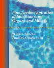 Fine Needle Aspiration of Subcutaneous Organs and Masses, , 0397515022