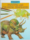 Painting and Coloring Dinosaurs, Sanchez, Isidro & Ballestar, Vincenc & Martinez, Juan Carlos