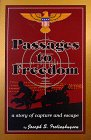 Passages to Freedom : A Story of Capture and Escape, Frelinghuysen, Joseph S., 0897451317