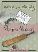 Late Pig - The Case of the Late Pig: Albert Campion #9