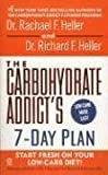 The Carbohydrate Addict's 7-Day Plan, Rachael F. Heller and Richard F. Heller, 0451213440
