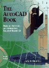 img - for The AutoCAD Book: Drawing, Modeling, and Applications, Including Release 13 (4th Edition) book / textbook / text book