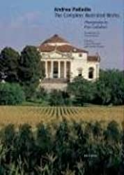 Andrea Palladio: the Complete Illustrated Works