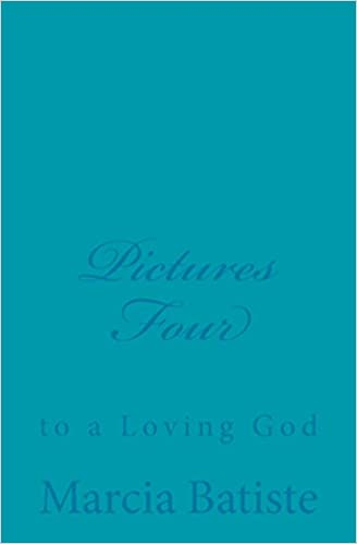 Pictures Four: to a Loving God