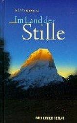Im Land der Stille. Meine Lehrzeit bei den Meistern im Himalaja.