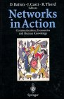 Networks in Action : Communication, Economics and Human Knowledge, , 3540589449