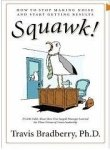 img - for Squawk!: How to Stop Making Noise and Start Getting Results book / textbook / text book
