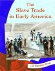 The Slave Trade in Early America (Colonial America)