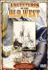 Adventures of the Old West: Cowboys & Trail Drives -