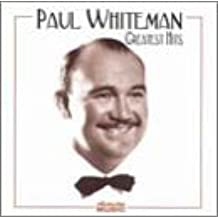 Paul Whiteman - Greatest Hits