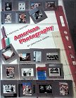 American Photography: A Critical History 1945 to Present
