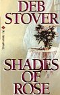Shades of Rose, Deb Stover, 0786001437