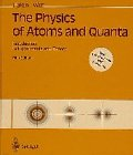The Physics of Atoms and Quanta : Introduction to Experiments and Theory, Haken, H. and Wolf, H. C., 3540615555