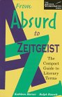 From Absurd to Zeitgeist : The Compact Guide to Literary Terms, Morner, Kathleen and Rausch, Ralph, 0844204013