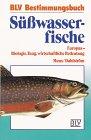 Süsswasserfische: Biologie, Fang, wirtschaftliche Bedeutung