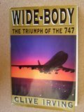 Wide-Body: The Triumph of the 747, Irving, Clive
