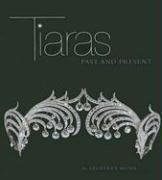Tiaras: Past and Present by Geoffrey Munn…