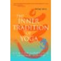 The Inner Tradition of Yoga: A Guide to Yoga Philosophy for the Contemporary Practitioner by Stone, Michael [Shambhala, 2008] (Paperback) [Paperback]