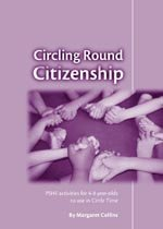 Circling Round Citizenship : PSHE Activities for 4-8 Year-Ol
