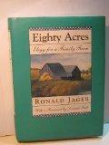 Eighty Acres Elegy for a Family Farm