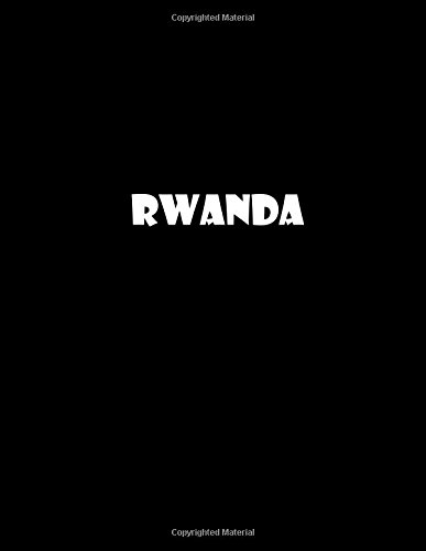 Rwanda: 8.5 x 11 unlined notebook   200 page unruled sketchbook (africa nations) (Volume 35) pdf epub