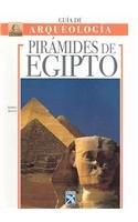 Guia Arqueologica Piramides De Egipto/ The Pyramids of Egypt (Guia de Arqueologia / Archaeology Guide) (Spanish Edition) Alberto Siliotti