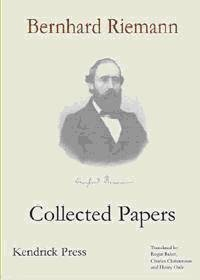 Bernhard Riemann, Collected Papers