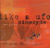 Like A U.F.O. by Cinecyde