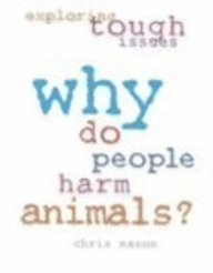 Why Do People Harm Animals? (Exploring Tough Issues)