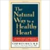 The Natural Way to a Healthy Heart: Lessons from Alternative and Conventional Medicine by Stephen Holt, M.D. [M. Evans & Company, 2002] (Paperback) [Paperback]