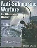 Anti-Submarine Warfare, David Owen, 1591140145