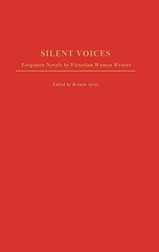 Silent Voices: Forgotten Novels by Victorian Women Writers (Contributions in Women's Studies)
