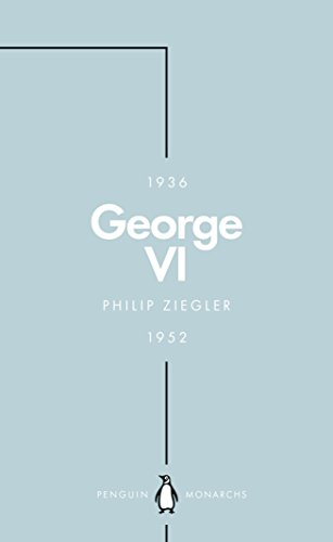 George VI (Penguin Monarchs): The Dutiful - Queen Elizabeth George King Vi