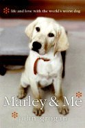 Marley & Me - Life And Love With The World's Worst Dog - Large Print Edition by William Morrow/Doubleday Lp.