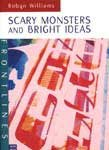 Scary Monsters and Bright Ideas, Williams, Robyn, 0868407070