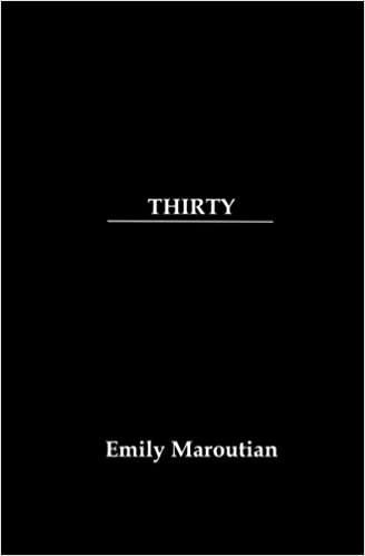 Thirty A Collection Of Personal Quotes Advice And Lessons Maroutian Emily 9781506116617 Amazon Com Books