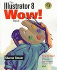 The Illustrator 8 Wow! Book, Steuer, Sharon, 0201363887