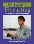 Saltwater Flycasting - 10 Steps to Distance and Power by George V. Roberts Jr. (1-1/2 Hour Fly Casting / Fly Fishing Tutorial ()