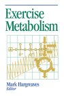 Exercise Metabolism, Mark Hargreaves, 0873224531