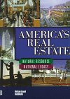 America's Real Estate : Natural Resource, National Legacy, Urban Land Institute Staff, 0874207967