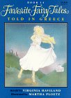 Favorite Fairy Tales Told in Greece, Virginia Haviland, 0688125972