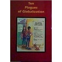 Ten Plagues of Globalization