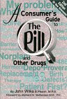 A Consumer's Guide to the Pill and Other Drugs, Wilks, John, 1890712256