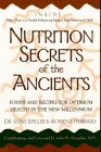 img - for Nutrition Secrets of the Ancients: Foods and Recipes for Optimum Health in the New Millennium book / textbook / text book