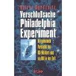 Verschlußsache Philadelphia-Experiment. Die geheimen Versuche des US-Militärs und ein Riß in der Zeit