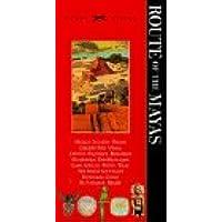Knopf Guide: Route Of The Mayas: Mexico, Belize, Guatemala, Honduras, El Salvador