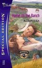 Home on the Ranch (Silhouette Special Edition No. 1633) (Silhouette Ranch)