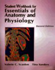 Student Workbook for Essentials of Anatomy and Physiology, Scanlon, Valerie C., 0803677367