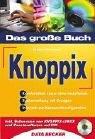 Das große Buch Knoppix, m. CD-ROM